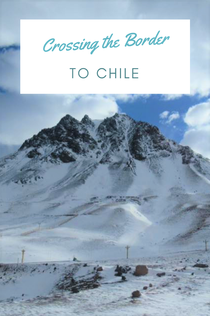 Crossing the Border to Chile